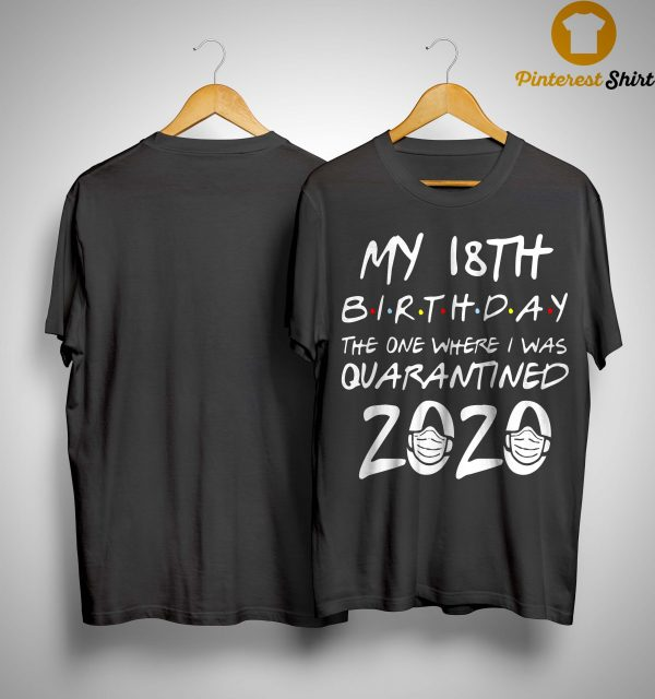 18th Birthday The One Where I Was Quarantined 2020 Shirt