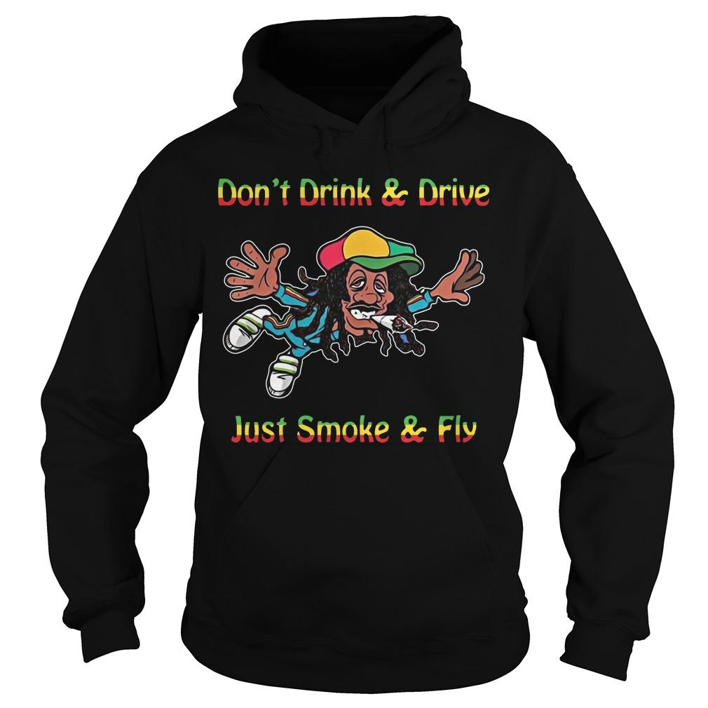 Bob Marley Don't Drink And Drive Just Smoke And Fly Hoodie