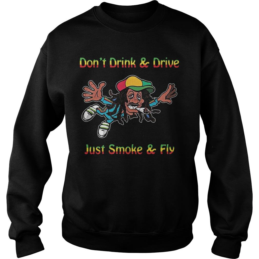 Bob Marley Don't Drink And Drive Just Smoke And Fly Sweater