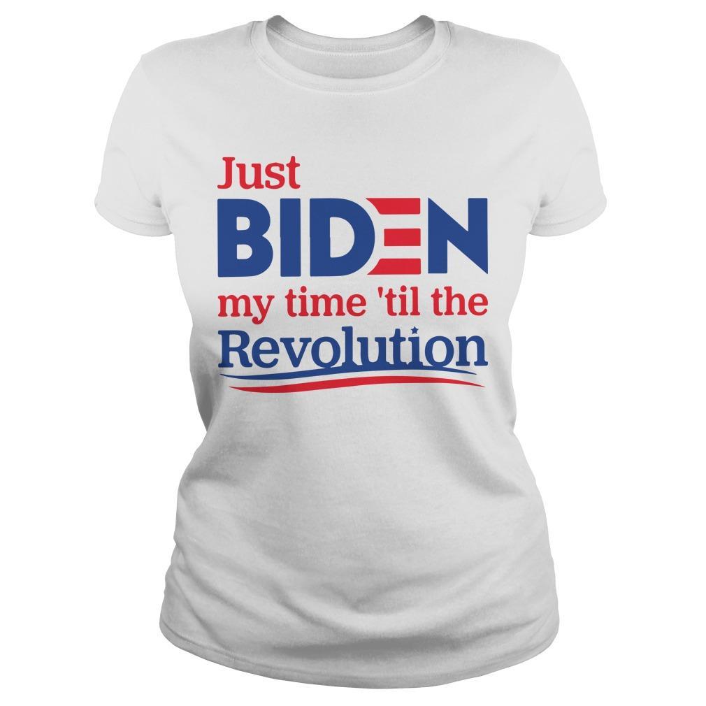 Just Biden My Time 'Til The Revolution Longsleeve