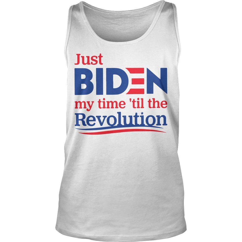 Just Biden My Time 'Til The Revolution Tank Top