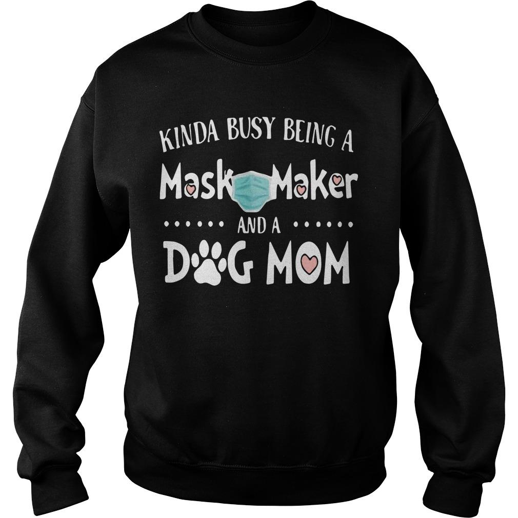 Kinda Busy Being A Mask Maker And A Dog Mom Sweater