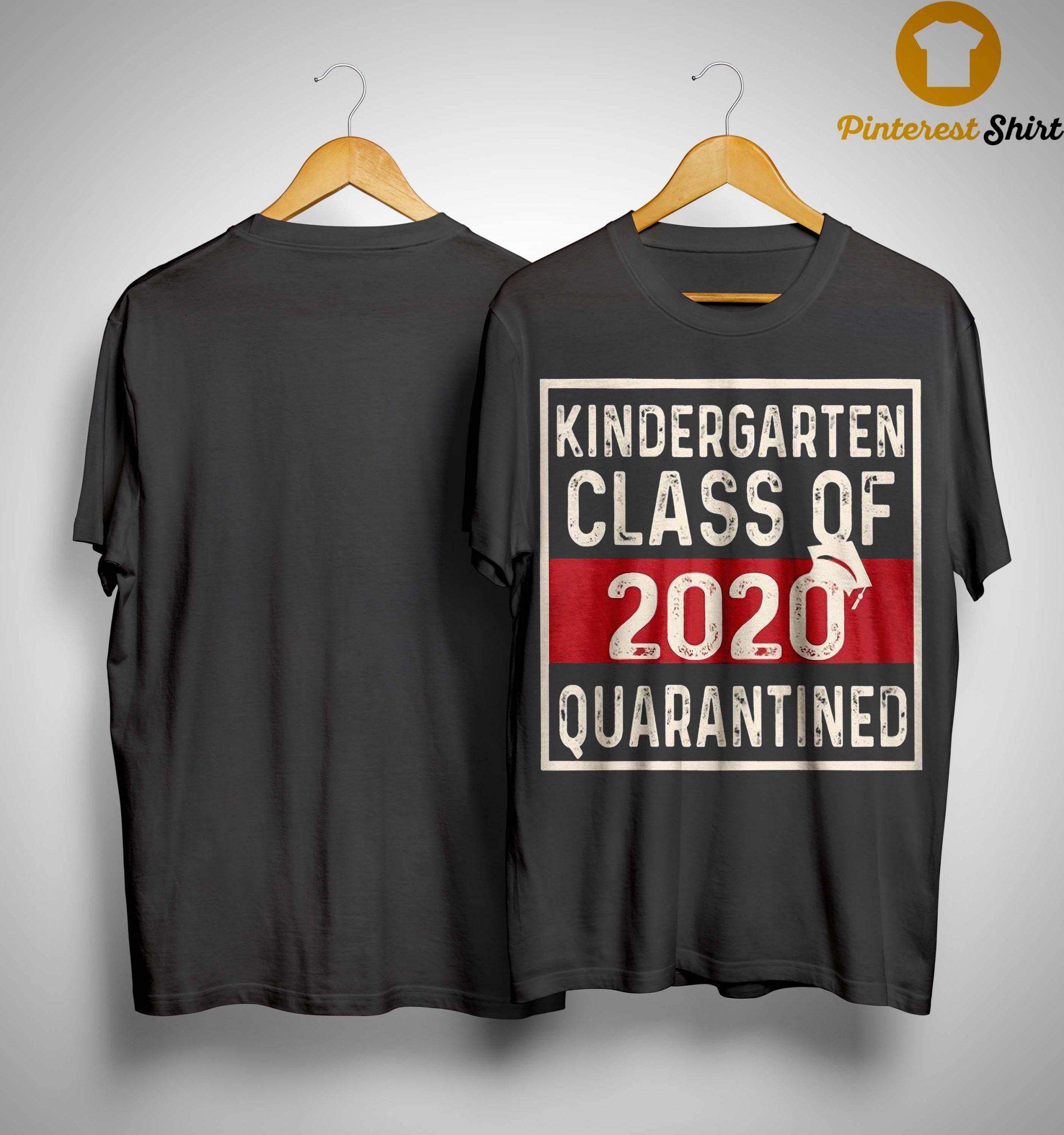 Kindergarten Class Of 2020 Quarantined Shirt