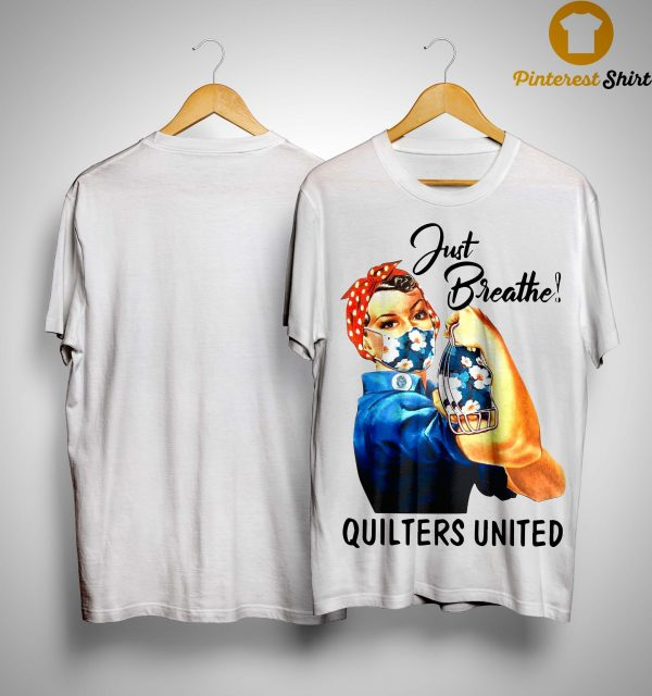 Mask Girl Just Breathe Quilters United Shirt