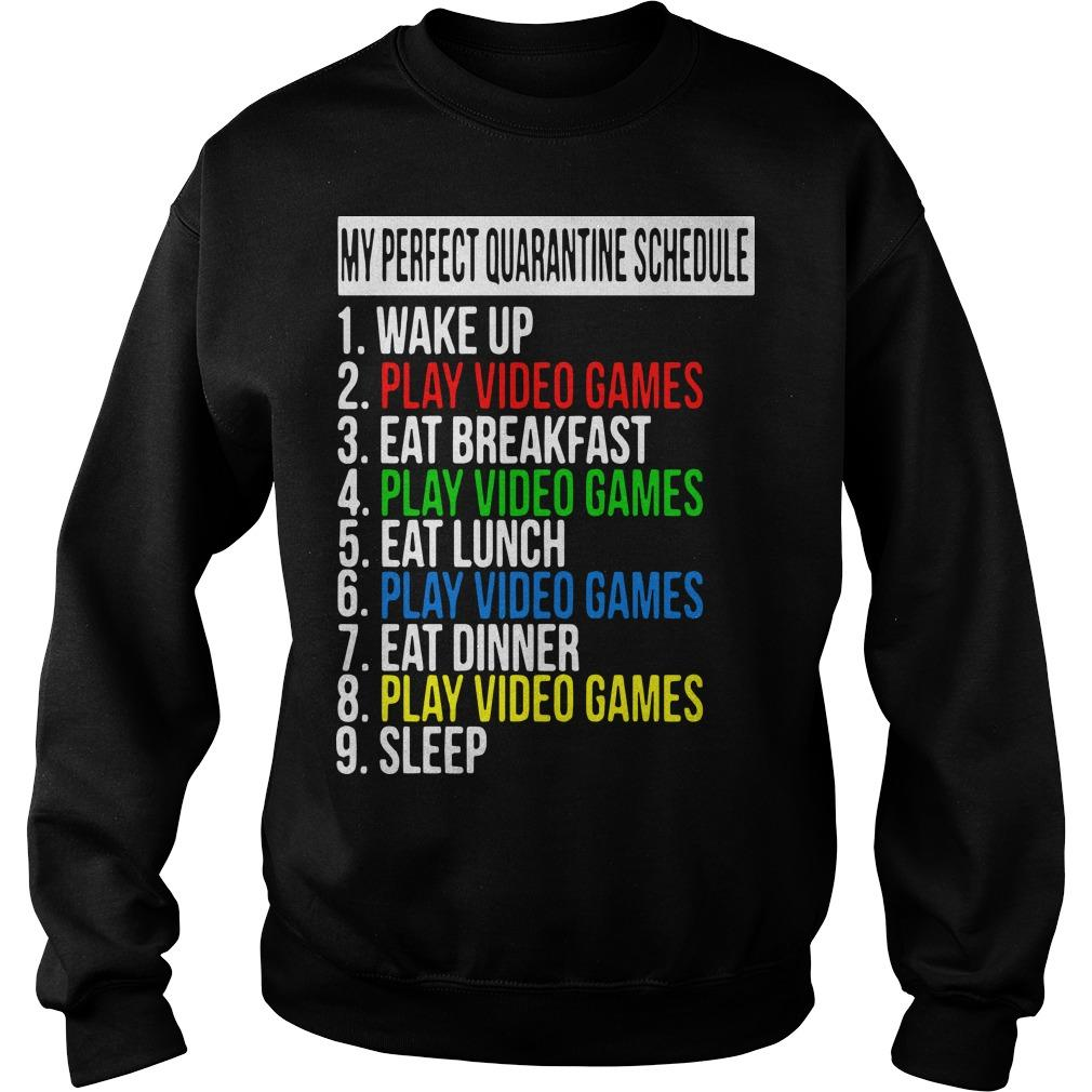My Perfect Quarantine Schedule 1 Wake Up 2 Play Video Games Sweater