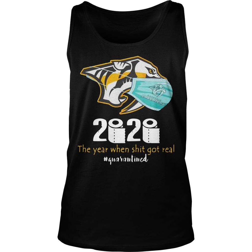 Nashville Predators 2020 The Year When Shit Got Real Quarantined Tank Top