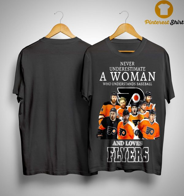 Never Underestimate A Woman Who Understands Baseball And Loves Flyers Shirt