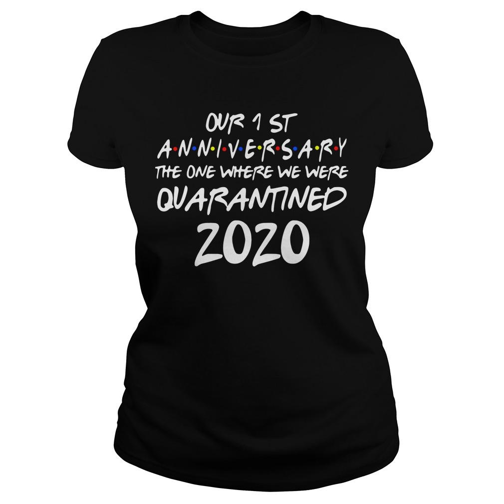 Our 1 St Anniversary The One Where We Were Quarantined 2020 Longsleeve