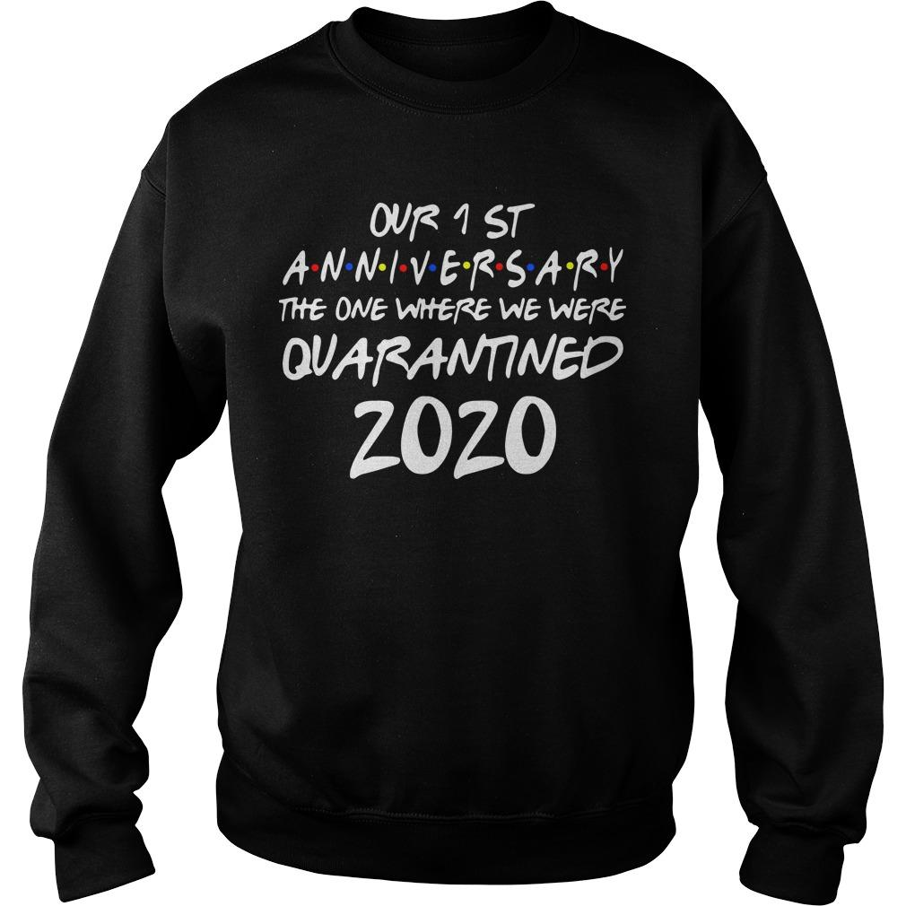 Our 1 St Anniversary The One Where We Were Quarantined 2020 Sweater