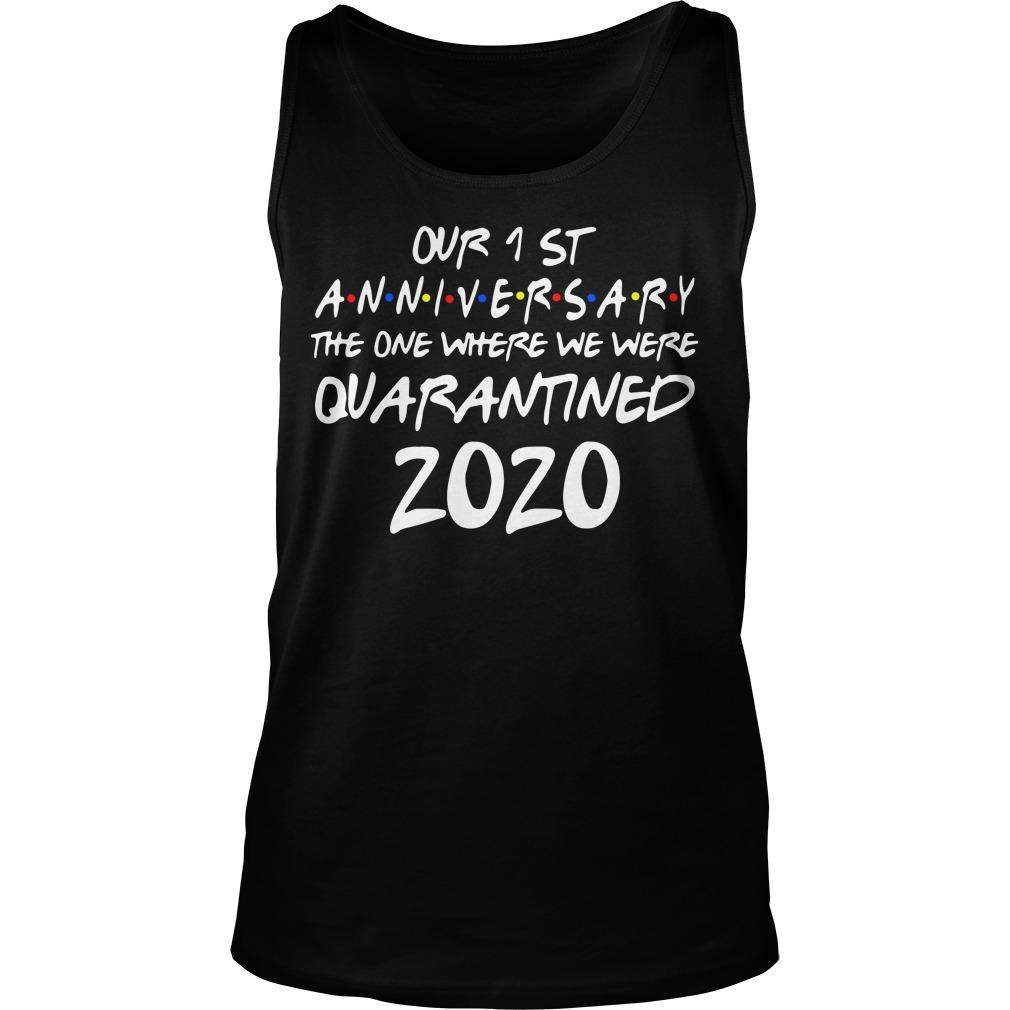 Our 1 St Anniversary The One Where We Were Quarantined 2020 Tank Top