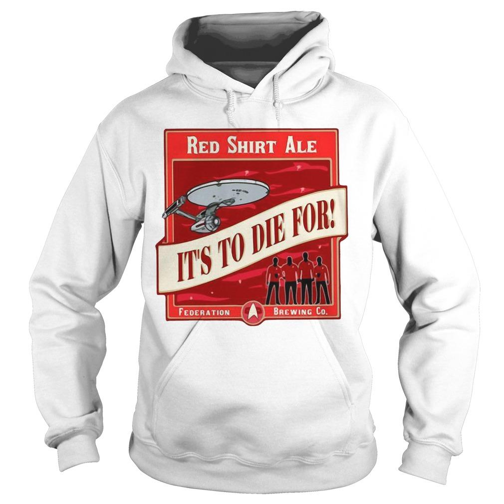 Red Ale It's To Die For Hoodie