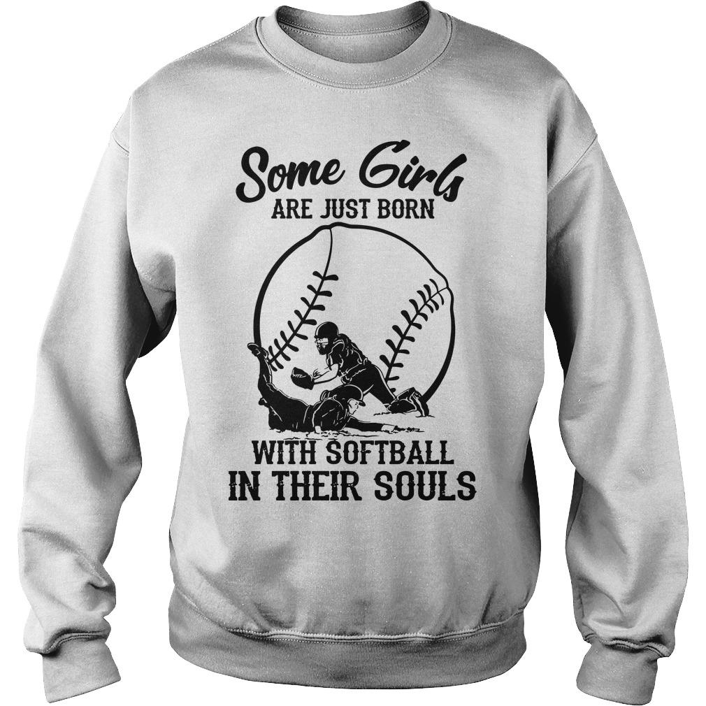 Some Girls Are Just Born With Softball In Their Souls Sweater