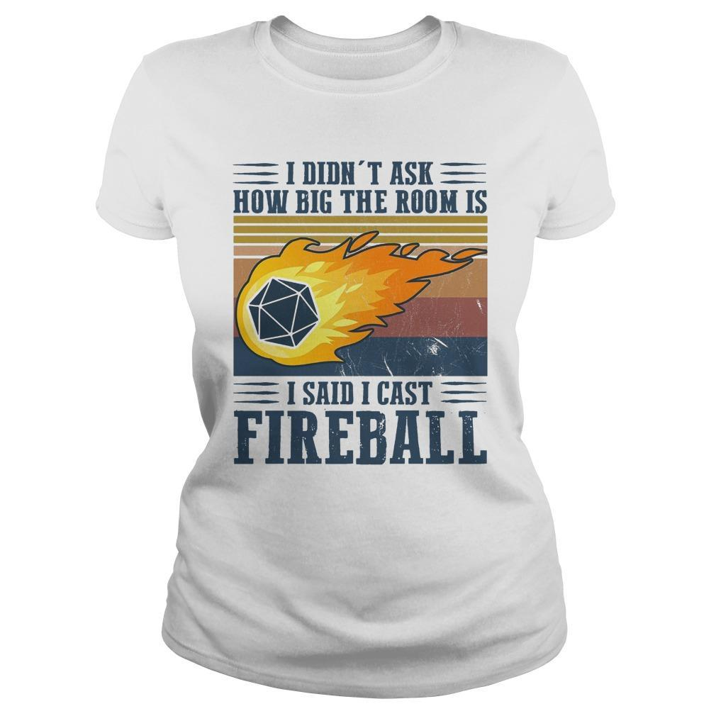 Vintage I Didn't Ask How Big The Room Is I Said I Cast Fireball Longsleeve