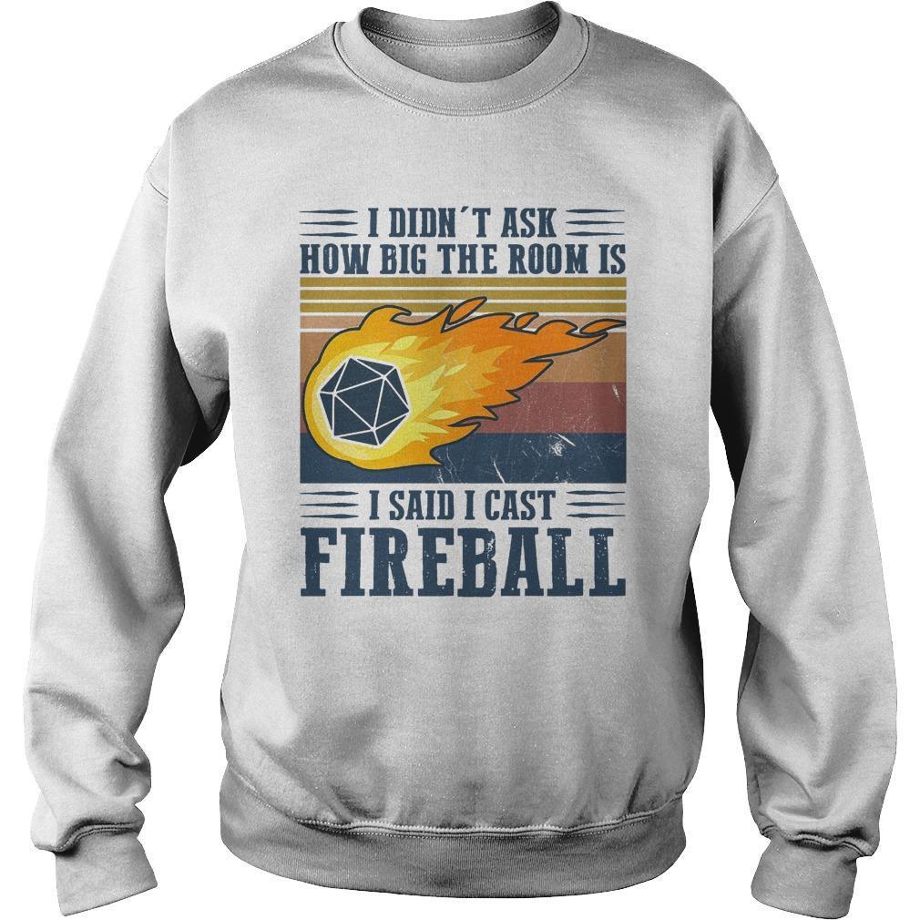 Vintage I Didn't Ask How Big The Room Is I Said I Cast Fireball Sweater