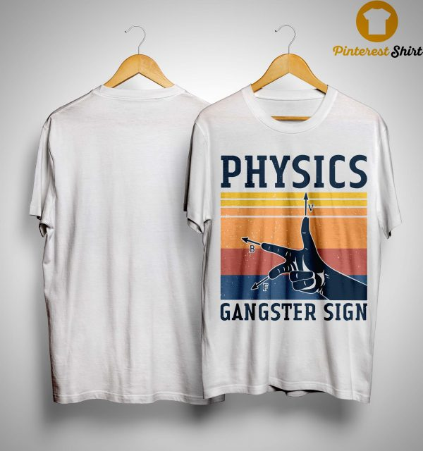 Vintage Physics Gangster Sign Shirt
