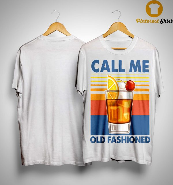 Vintage Wine Call Me Old Fashioned Shirt