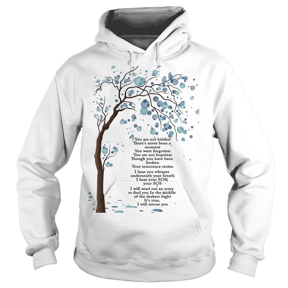 You Are Not Hidden There's Never Been A Moment Hoodie