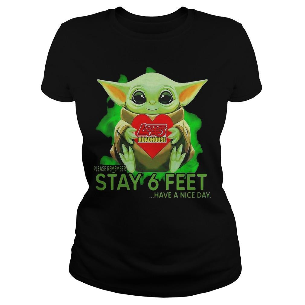 Baby Yoda Hugging Logans Roadhouse Please Remember Stay 6 Feet Longsleeve