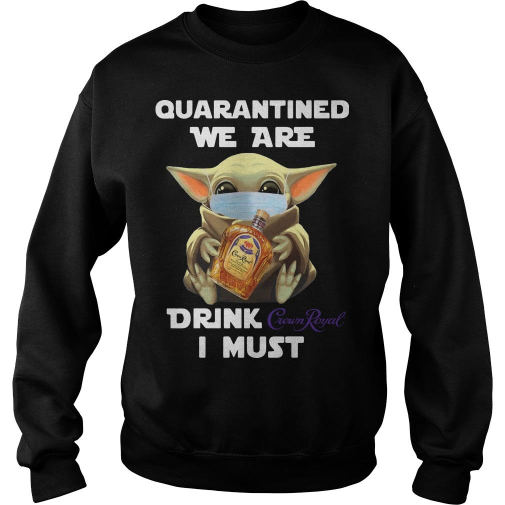 Baby Yoda Mask Quarantine We Are Drink Crown Royal I Must Sweater