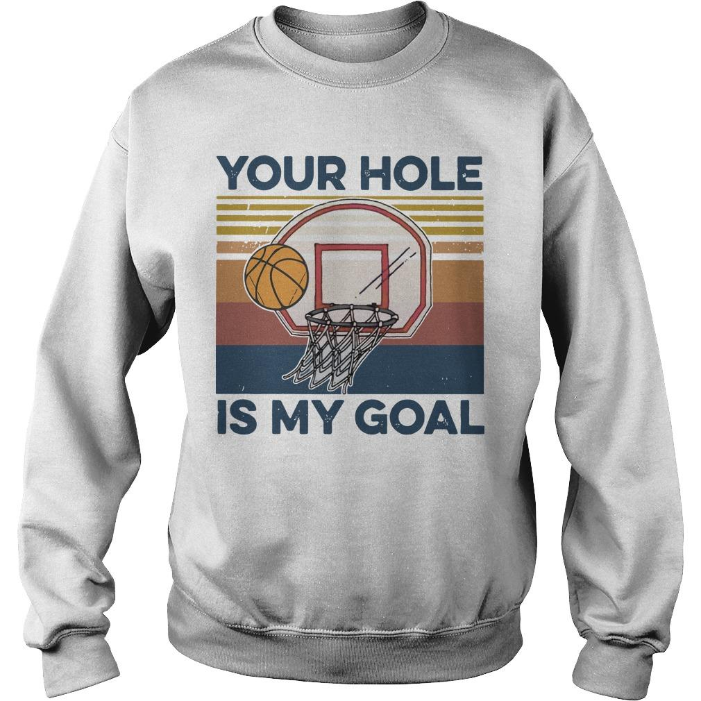 Basketball Your Hole Is My Goal Sweater