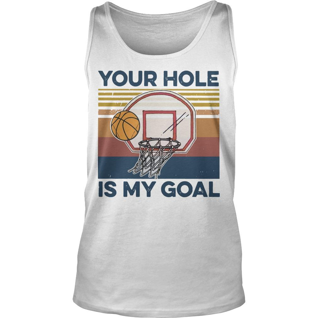 Basketball Your Hole Is My Goal Tank Top