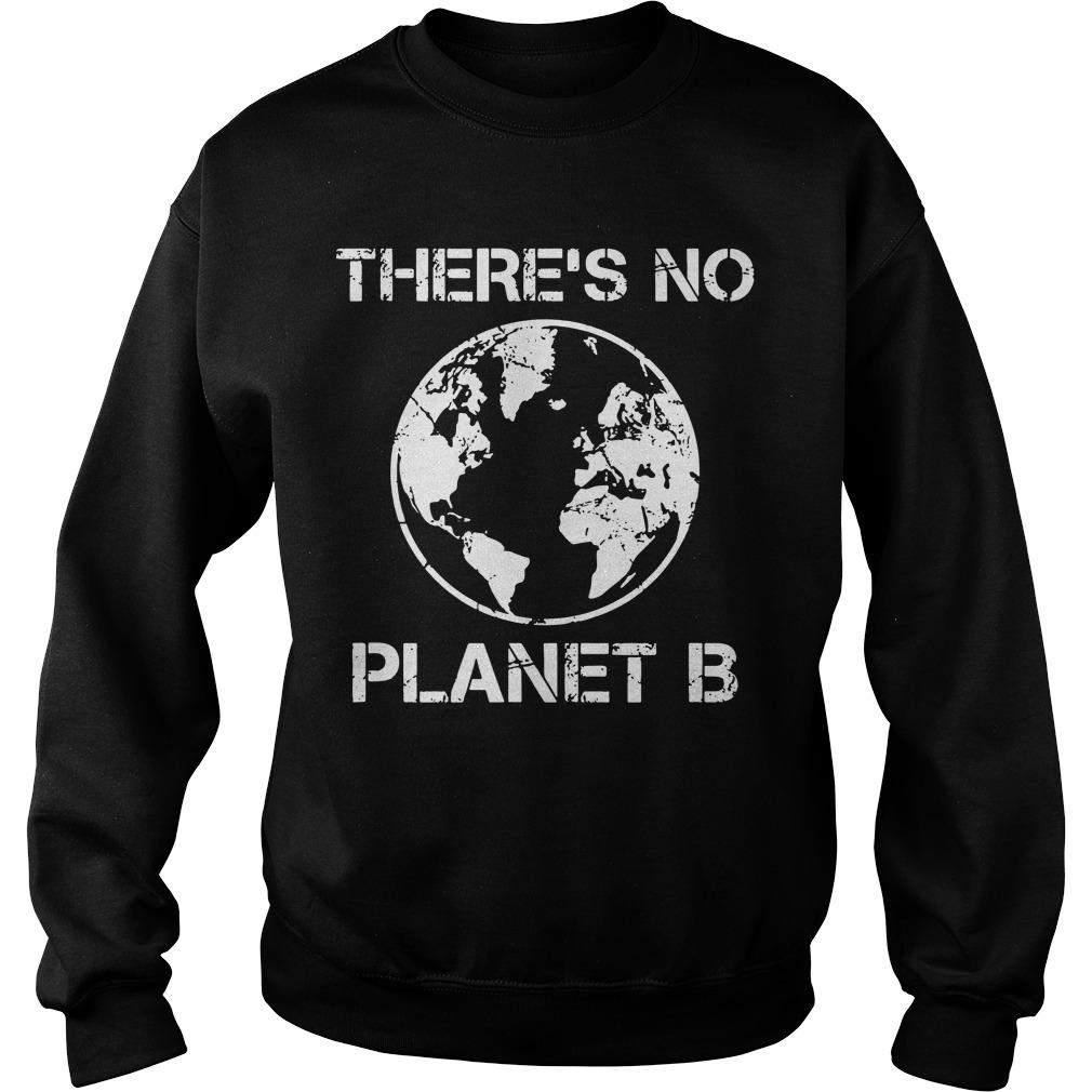 Because There Is No Planet B T Sweater