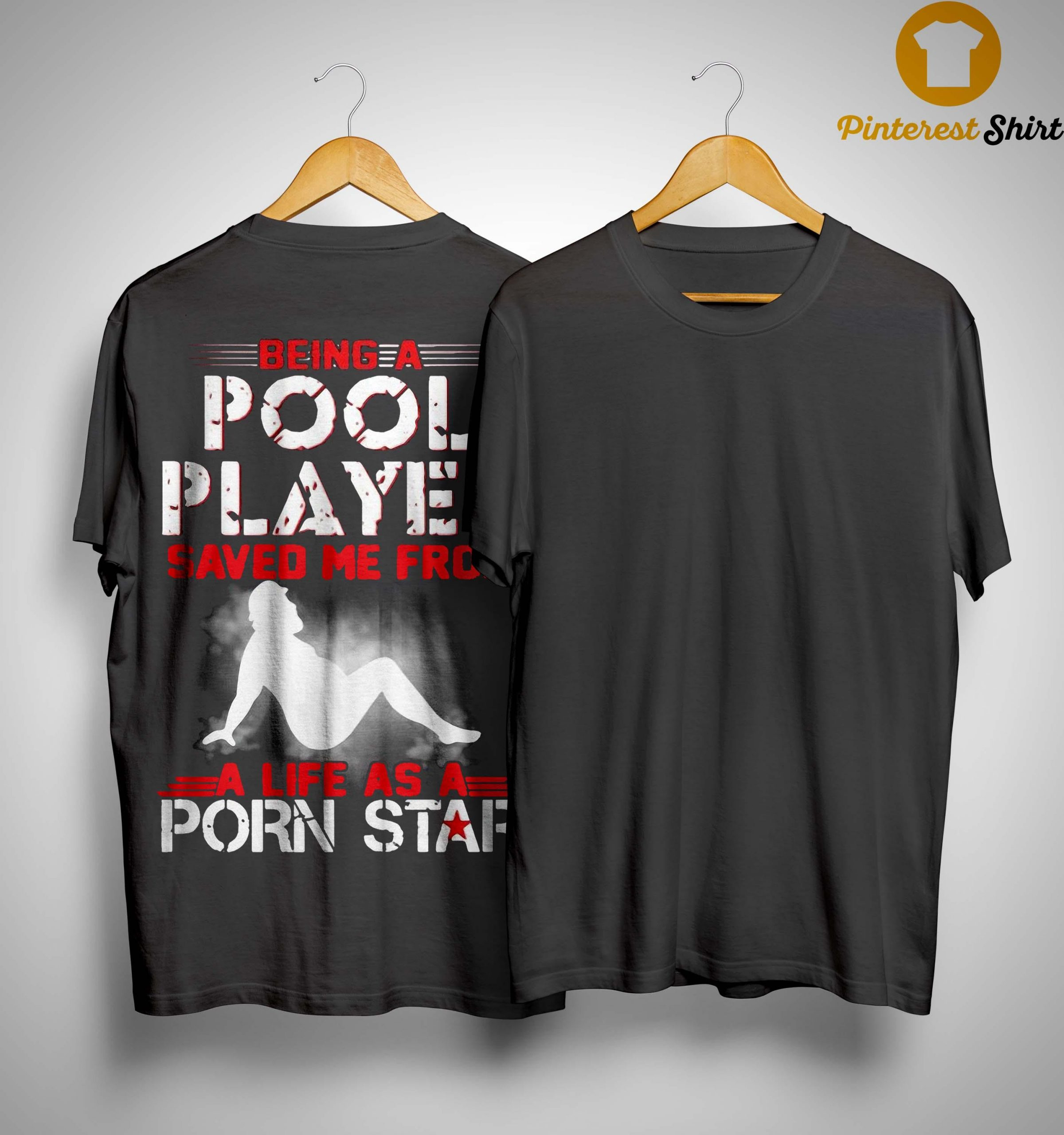 Being A Pool Player Saved Me From A Life As A Porn Star Shirt
