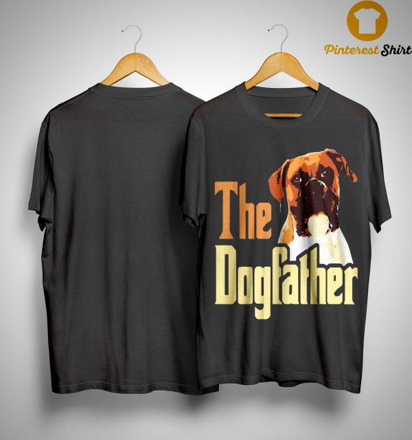 Boxer The Dogfather Father Shirt