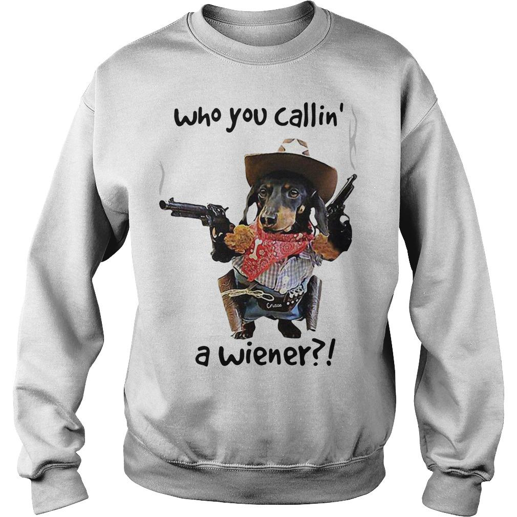 Dachshund Cowboy Who You Callin' A Wiener Sweater