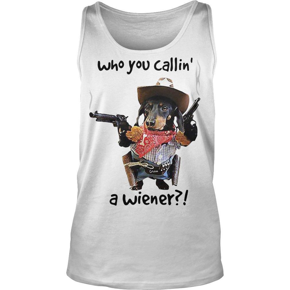 Dachshund Cowboy Who You Callin' A Wiener Tank Top