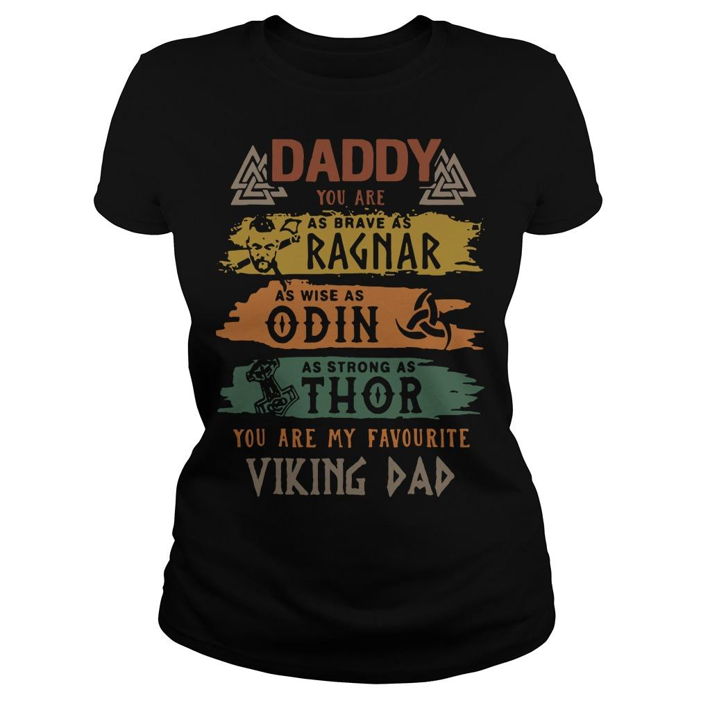 Daddy You Are As Brave As Ragnar As Wise As Odin Longsleeve