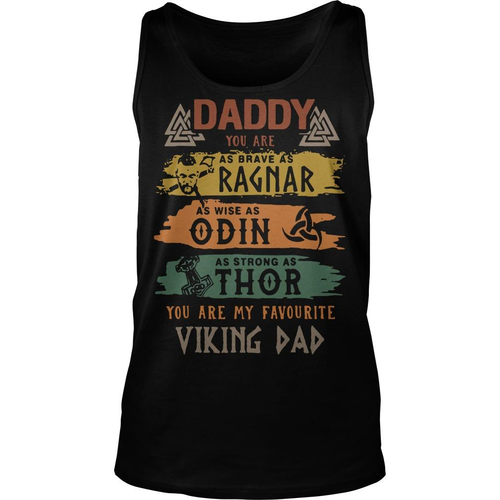 Daddy You Are As Brave As Ragnar As Wise As Odin Tank Top