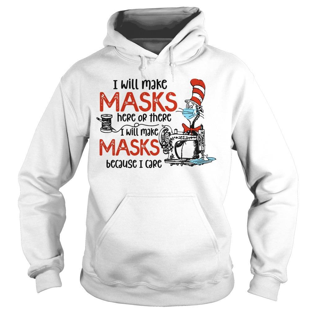 Dr Seuss I Will Make Masks Here Or There I Make Masks Because I Care Hoodie