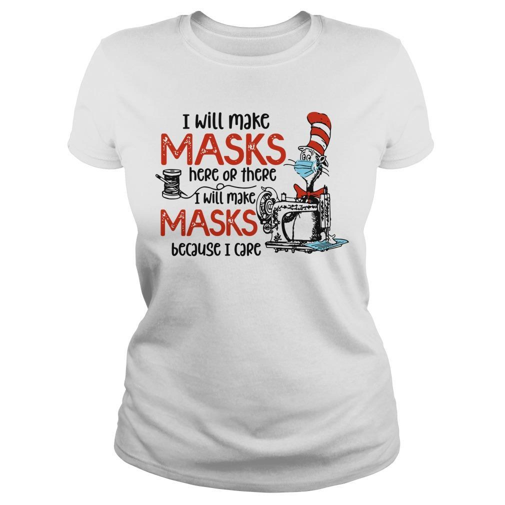 Dr Seuss I Will Make Masks Here Or There I Make Masks Because I Care Longsleeve