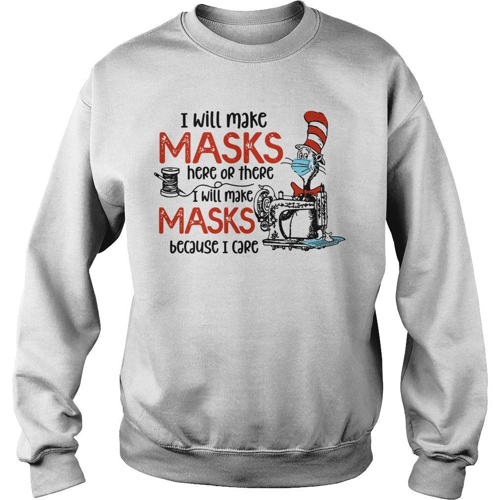 Dr Seuss I Will Make Masks Here Or There I Make Masks Because I Care Sweater