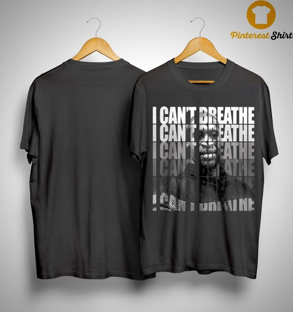 George Floyd I Can't Breathe I Can't Breathe I Can't Breathe Shirt
