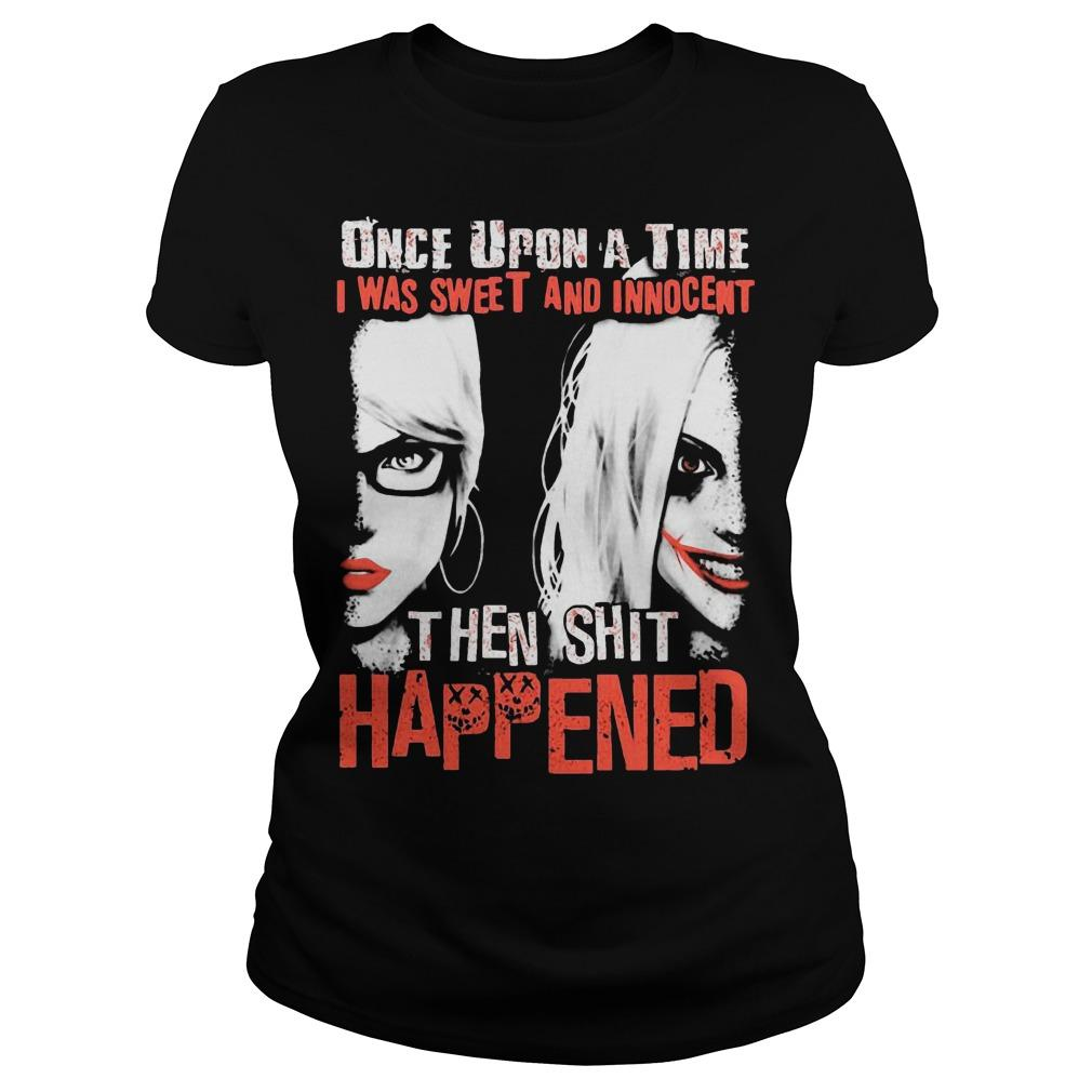 Harley Quinn Once Upon A Time I Was Sweet And Innocent Then Shit Happened Longsleeve