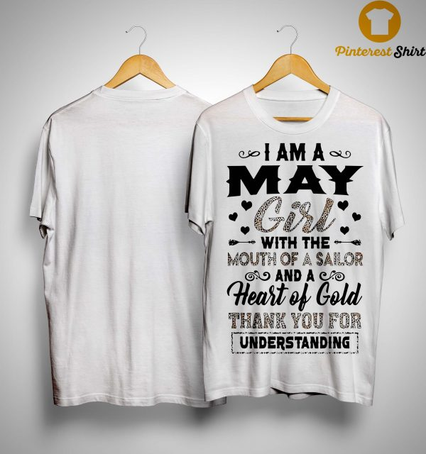 I Am A May Girl With The Mouth Of A Sailor And A Heart Of Gold Shirt