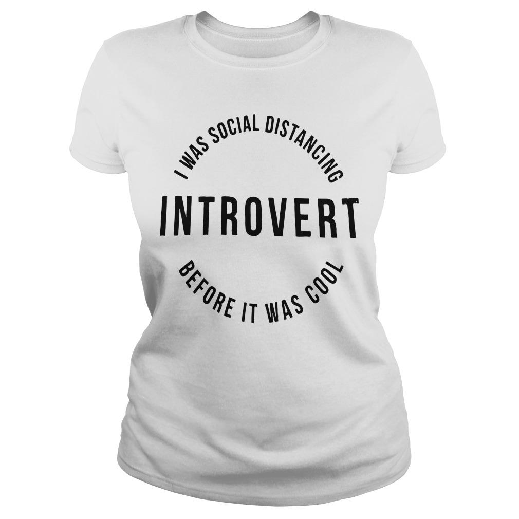 I Was Social Distancing Introvert Before It Was Cool Longsleeve