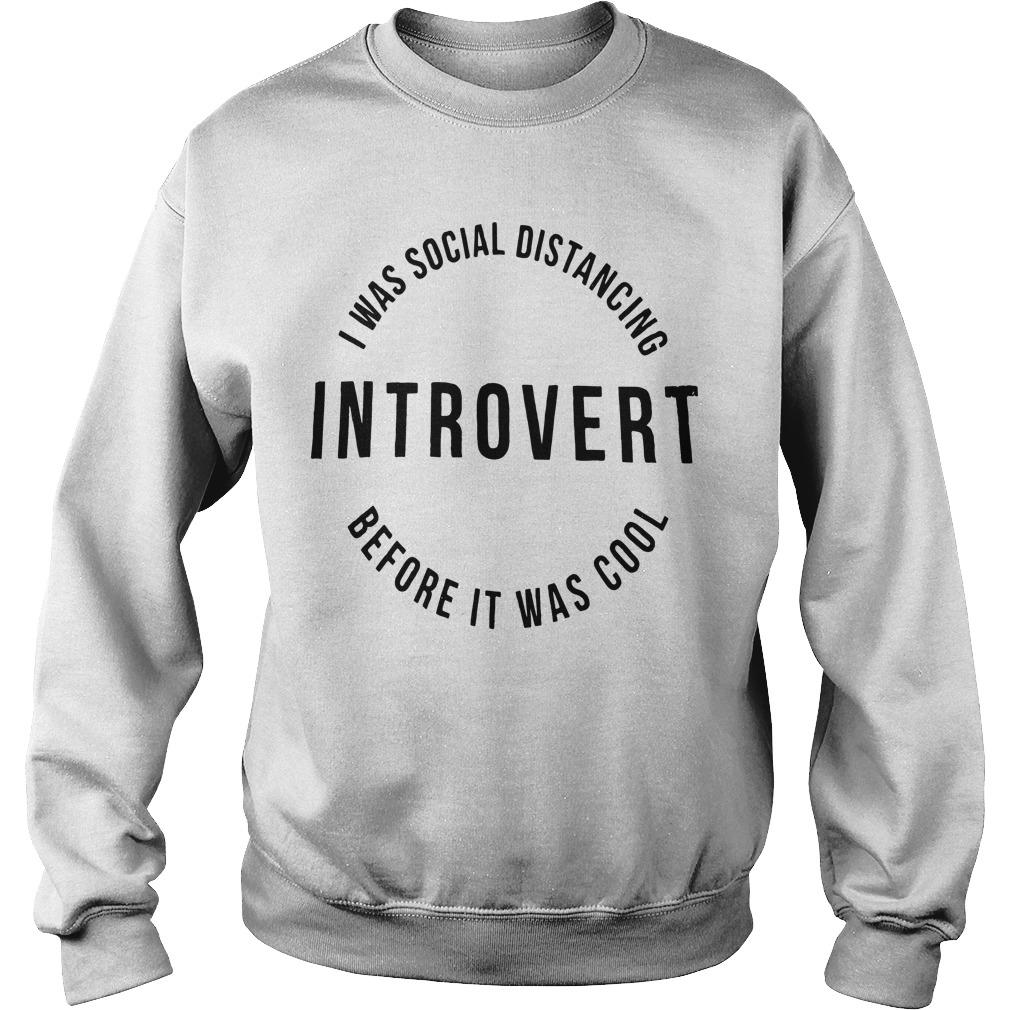 I Was Social Distancing Introvert Before It Was Cool Sweater