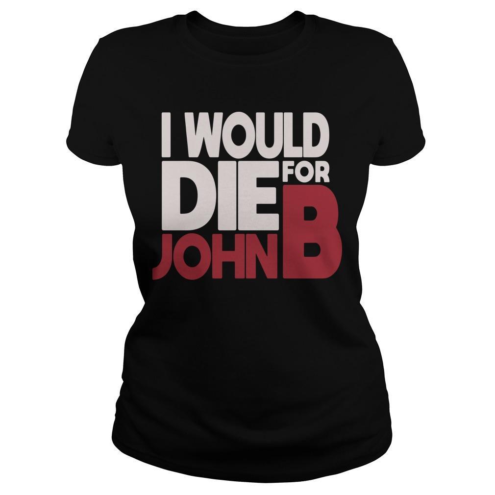I Would Die For John B Longsleeve