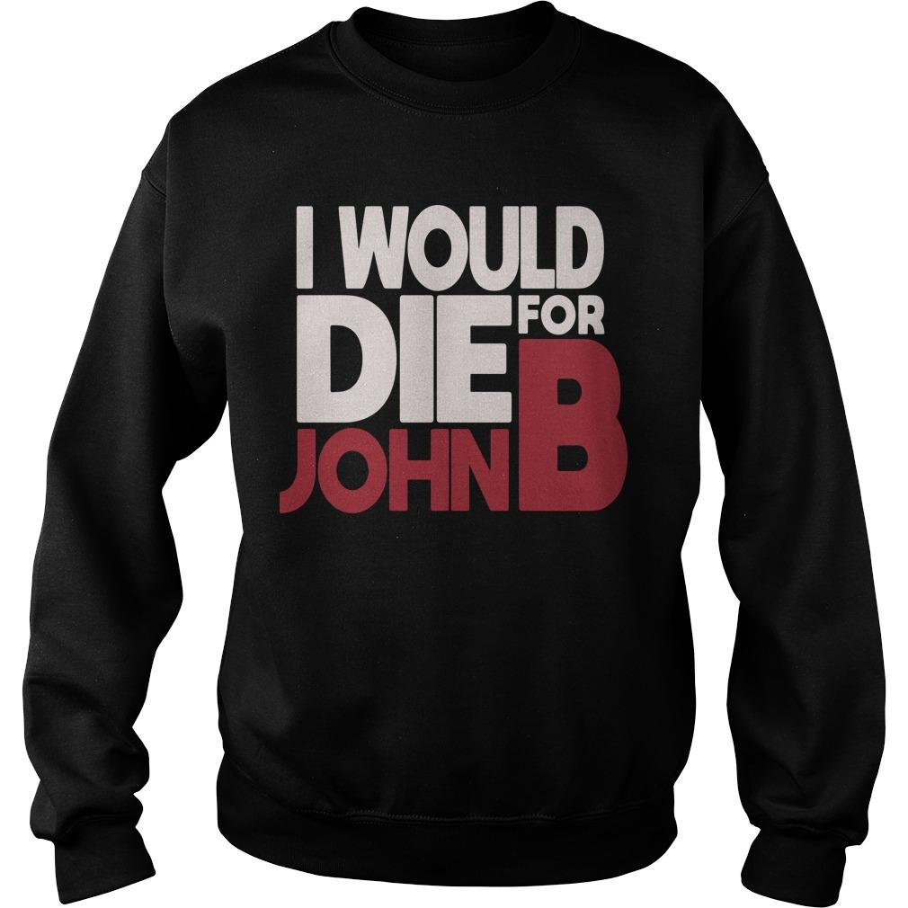 I Would Die For John B Sweater