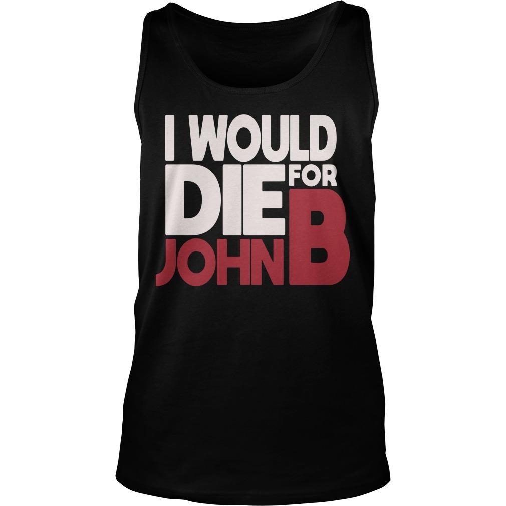 I Would Die For John B Tank Top
