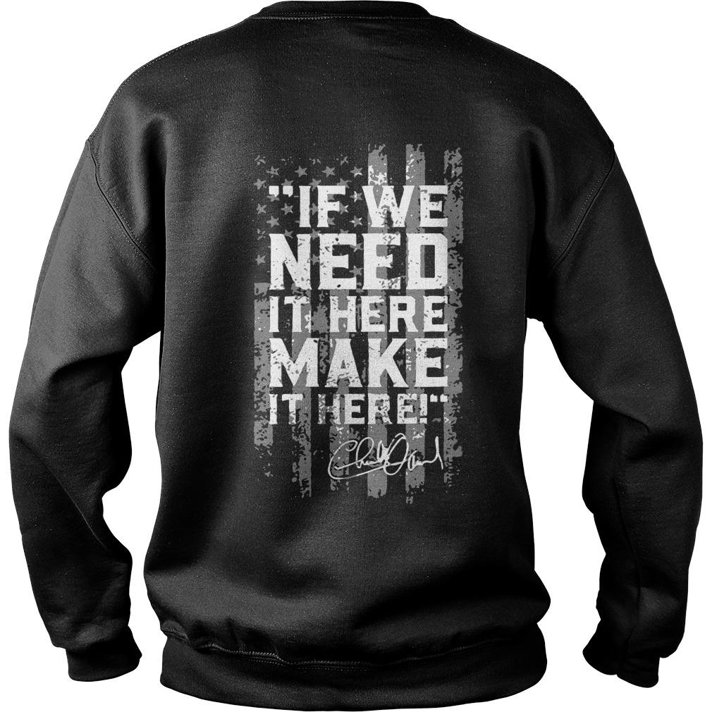 If We Need It Here Make It Here Sweater