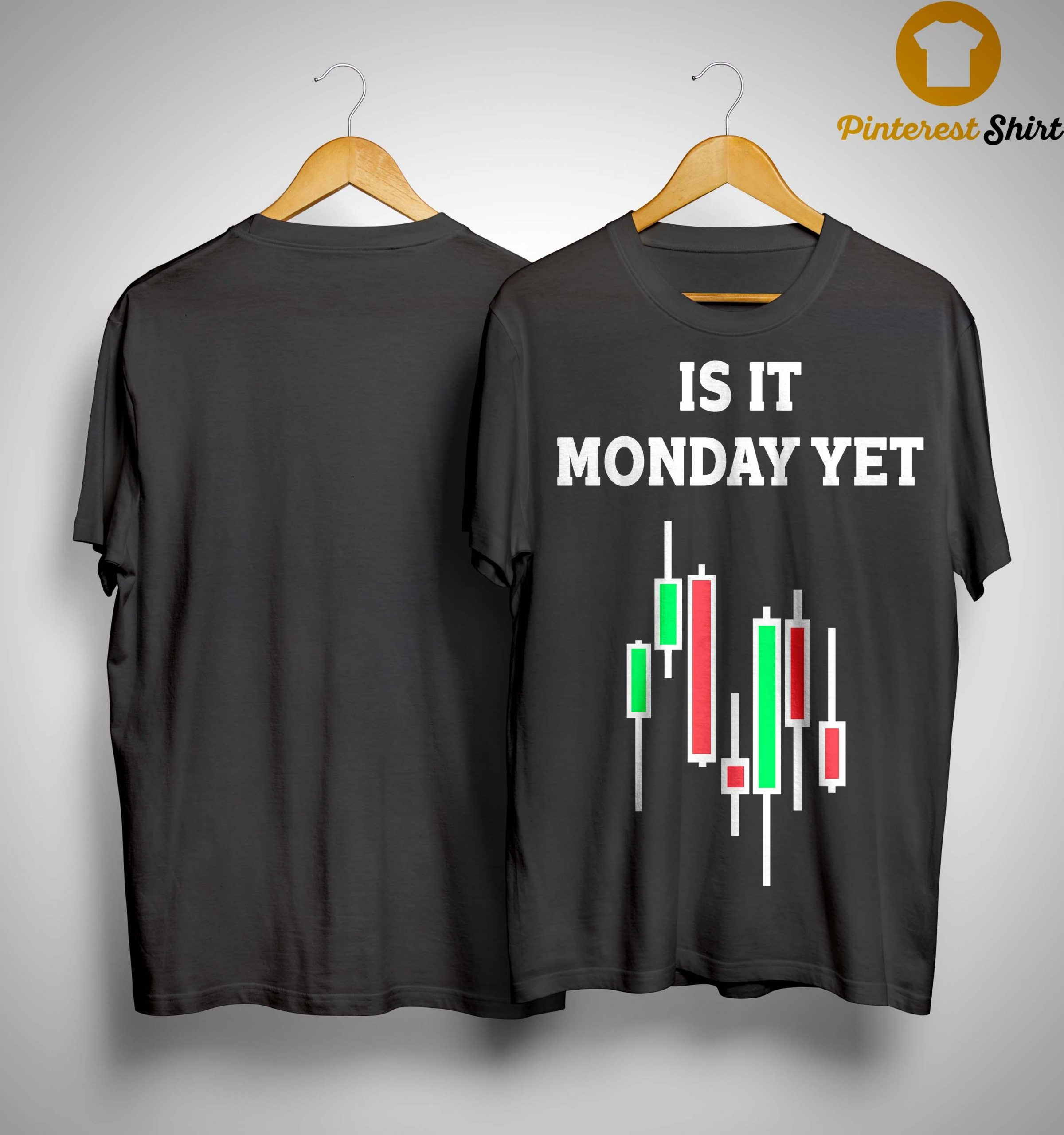 Is It Monday Yet Shirt