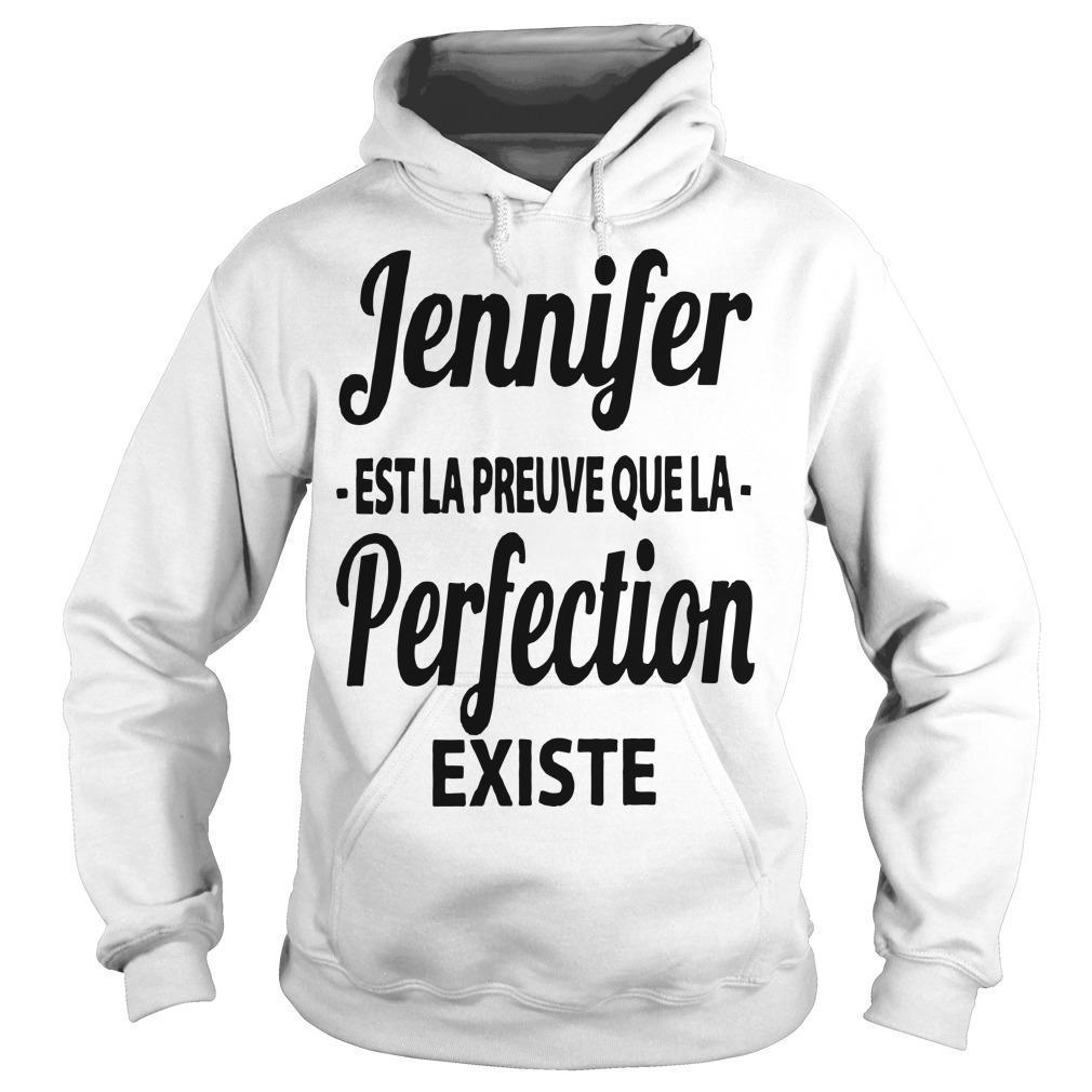 Jennifer Est La Preuve Que La Perfection Existe Hoodie