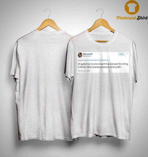 Matt Levine Status Oh Agreed But No One On Earth Has Ever Paid Shirt
