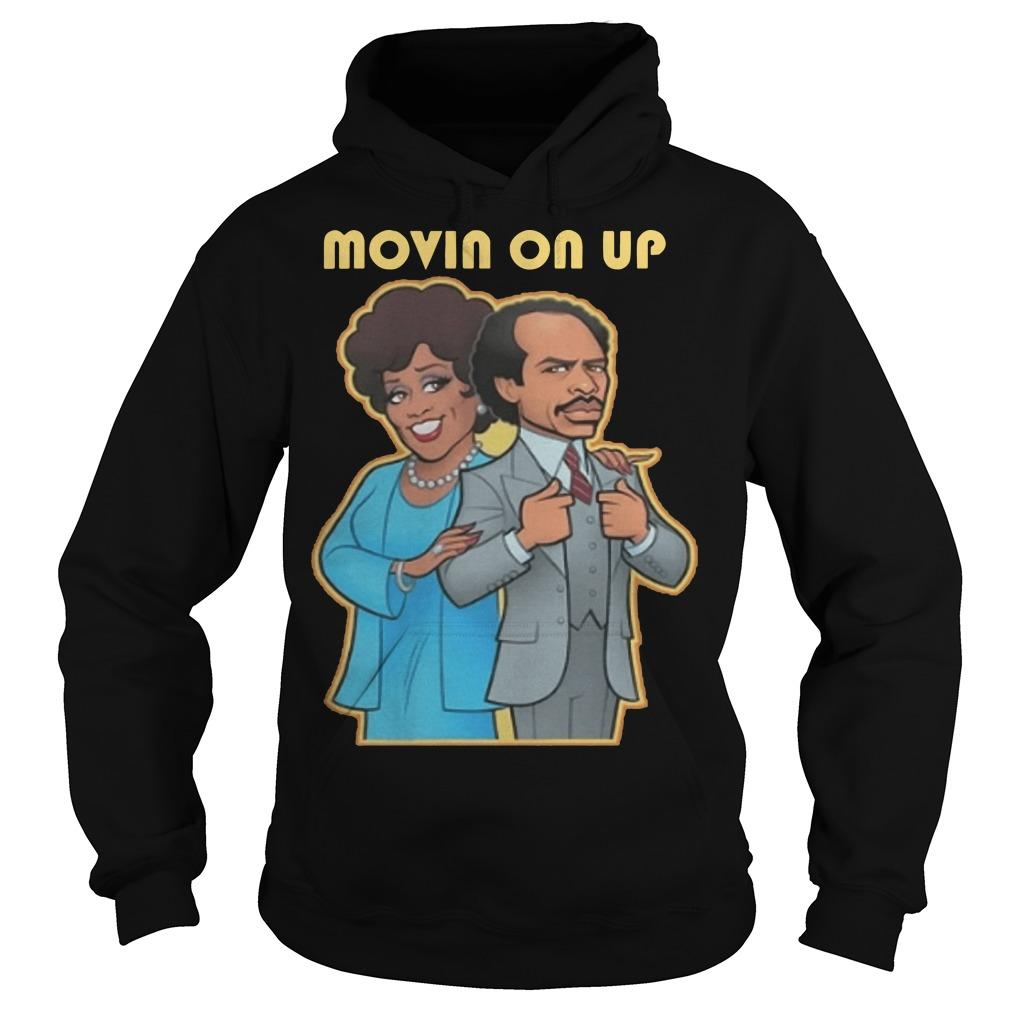 Movin On Up Hoodie