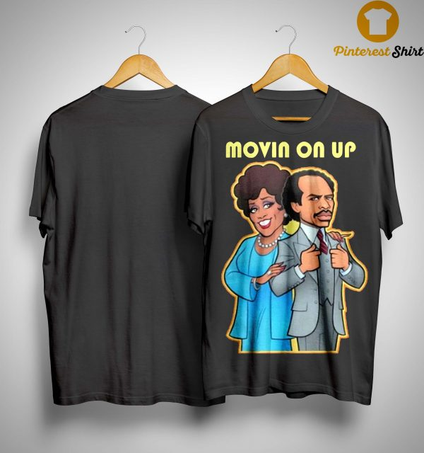 Movin On Up Shirt