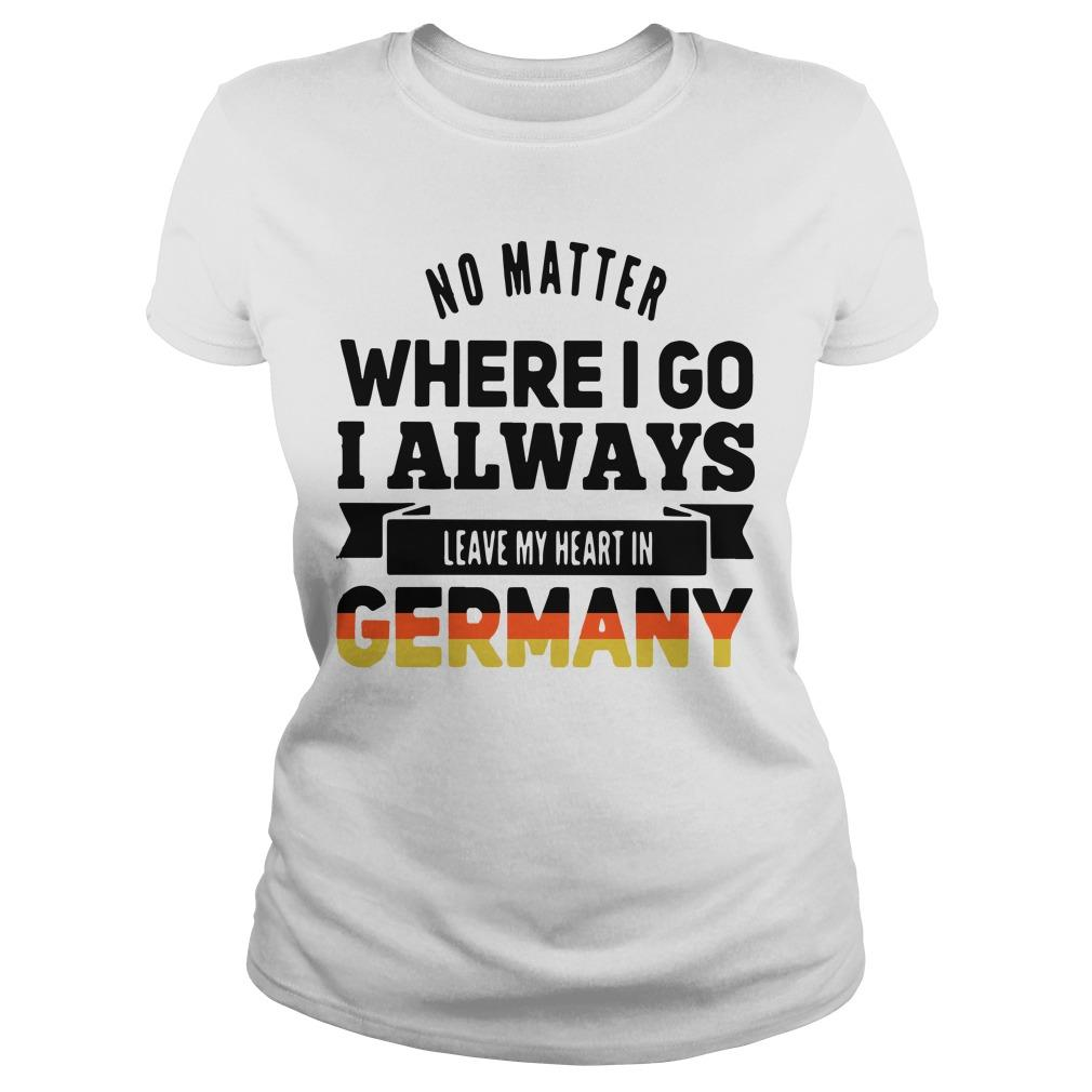 No Matter Where I Go I Always Leave My Heart In Germany Longsleeve